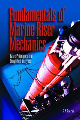 Fundamentals of Marine Riser Mechanics: Basic Principles and Simplified Analyses