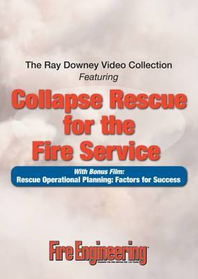 The The Ray Downey Video Collection: Pt. 1-3: The Ray Downey Video Collection  Building Construction ,  Collapse Causes and Types ,  Strategic Considerations of Structural Collapse