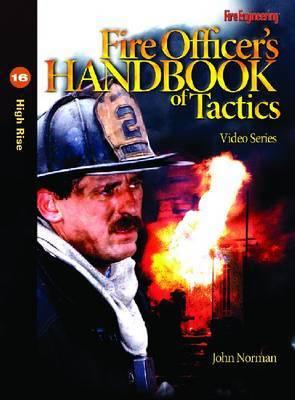 Fire Officer's Handbook of Tactics Video Series #16: High Rise