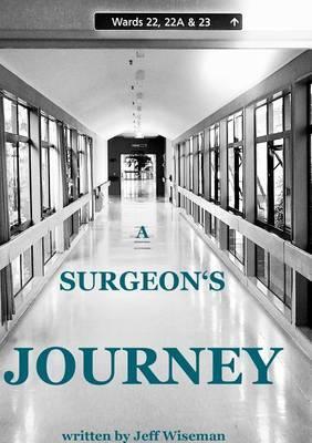 A Surgeon's Journey: A Memoir of Life Choices
