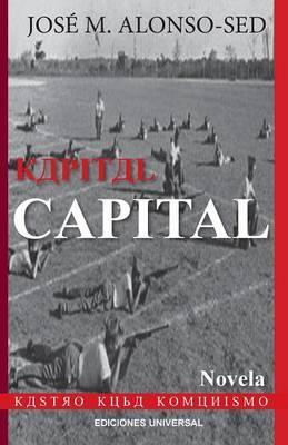 Kapital Capital (Kastro - Kuba - Komunismo)