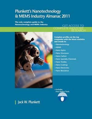 Plunkett's Nanotechnology & MEMs Industry Almanac 2011