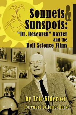 Sonnets to Sunspots: Dr. Research Baxter and the Bell Science Films