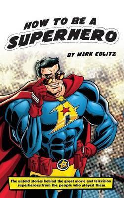 How to Be a Superhero (Hardback)