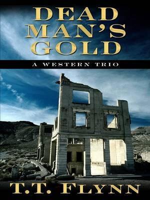Dead Man's Gold: A Western Trio