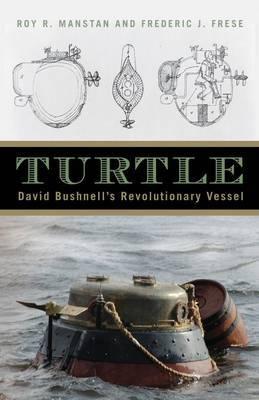 Turtle: David Bushnell's Revolutionary Vessel