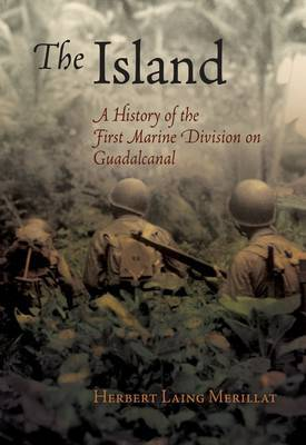 The Island (1944): A History of the First Marine Division on Guadalcanal
