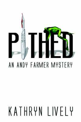Pithed: An Andy Farmer Mystery