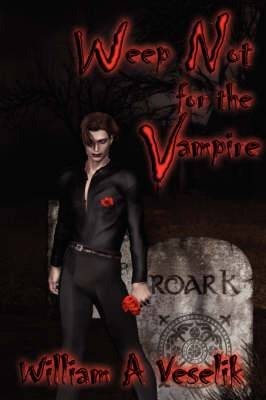 Weep Not for the Vampire