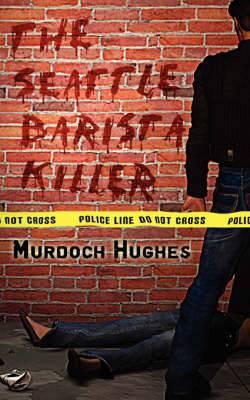 The Seattle Barista Killer