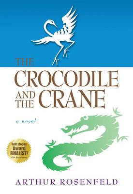 The Crocodile and the Crane: A Novel