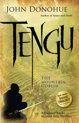 Tengu the Mountain Goblin: A Connor Burke Martial Arts Thriller