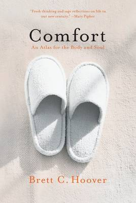 Comfort: An Atlas for the Body and Soul