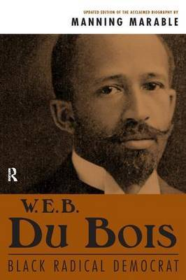 W. E. B. Du Bois: Black Radical Democrat