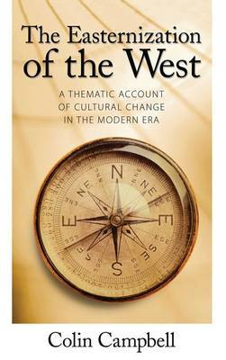 Easternization of the West: A Thematic Account of Cultural Change in the Modern Era