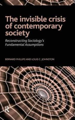 Invisible Crisis of Contemporary Society: Reconstructing Sociology's Fundamental Assumptions