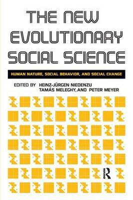 New Evolutionary Social Science: Human Nature, Social Behavior, and Social Change