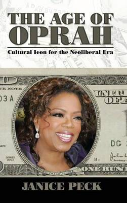 Age of Oprah: Cultural Icon for the Neoliberal Era