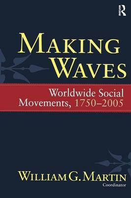 Making Waves: Worldwide Social Movements, 1750-2005