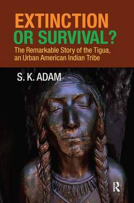 Extinction or Survival?: The Remarkable Story of the Tigua, an Urban American Urban Tribe