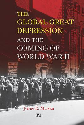 The Global Great Depression and the Coming of World War II