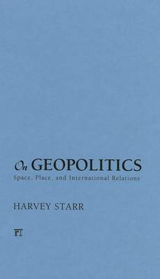 On Geopolitics: Space, Place, and International Relations