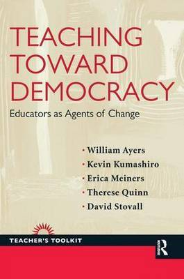 Teaching Toward Democracy: Educators as Agents of Change