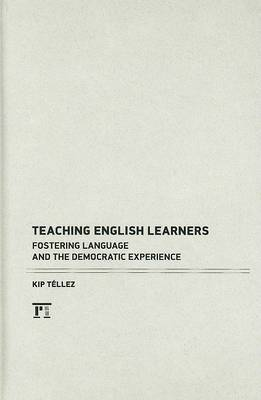 Teaching English Learners: Fostering Language and the Democratic Experience