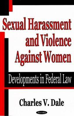 Sexual Harassment & Violence Against Women: Developments in Federal Law