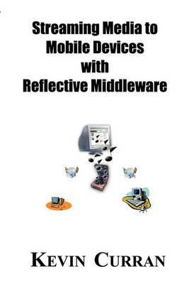 Streaming Media to Mobile Devices with Reflective Middleware: The Chameleon Framework