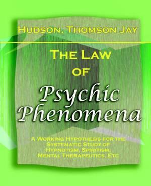 The Law of Psychic Phenomena (1893)