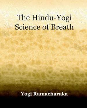 The Hindu-Yogi Science of Breath (1903)