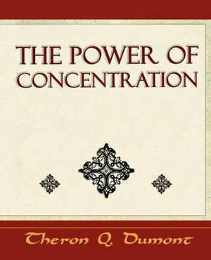 The Power of Concentration - Learn How to Concentrate