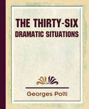 The Thirty Six Dramatic Situations - 1917