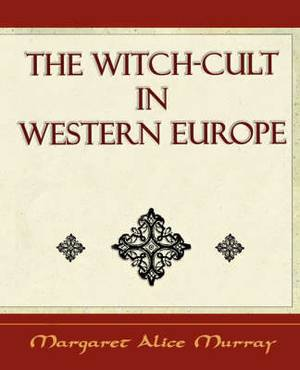 The Witch Cult: Western Europe