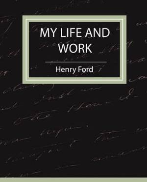 My Life and Work - Autobiography