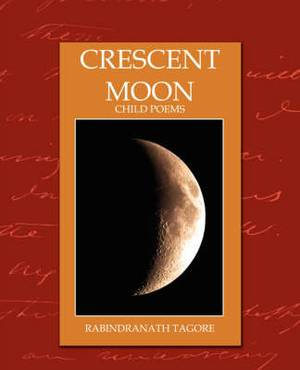 Crescent Moon - Child Poems (New Edition)