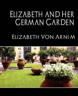 Elizabeth and Her German Garden (New Edition)