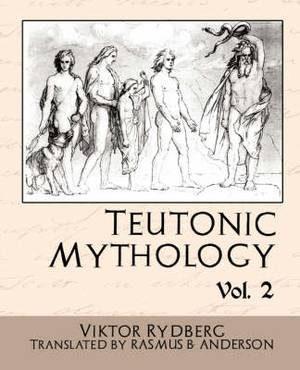 Teutonic Mythology, Volume 2