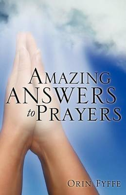 Amazing Answers to Prayers