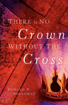 There Is No Crown Without the Cross