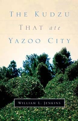 The Kudzu That Ate Yazoo City