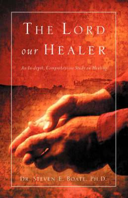 The Lord Our Healer