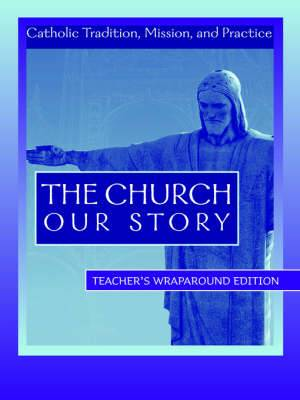 The Church: Our Story: Leader Edition