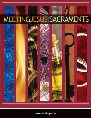 Meeting Jesus in the Sacraments: Student Text