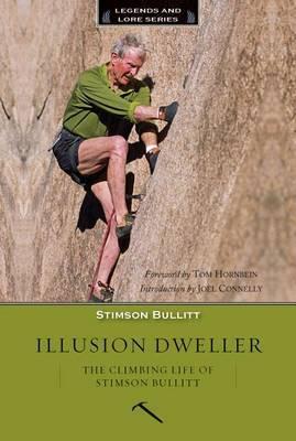 Illusion Dweller: The Climbing Life of Stimson Bullit