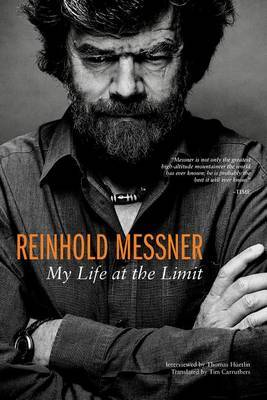 Reinhold Messner: My Life at the Limit