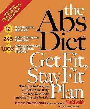 The ABS Diet Get Fit, Stay Fit Plan: The Exercise Program to Flatten Your Belly, Reshape Your Body, and Give You ABS for Life!