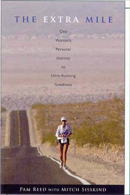 The Extra Mile: One Woman's Personal Journey to Ultra-Running Greatness
