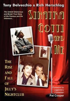Sinatra, Gotti and Me